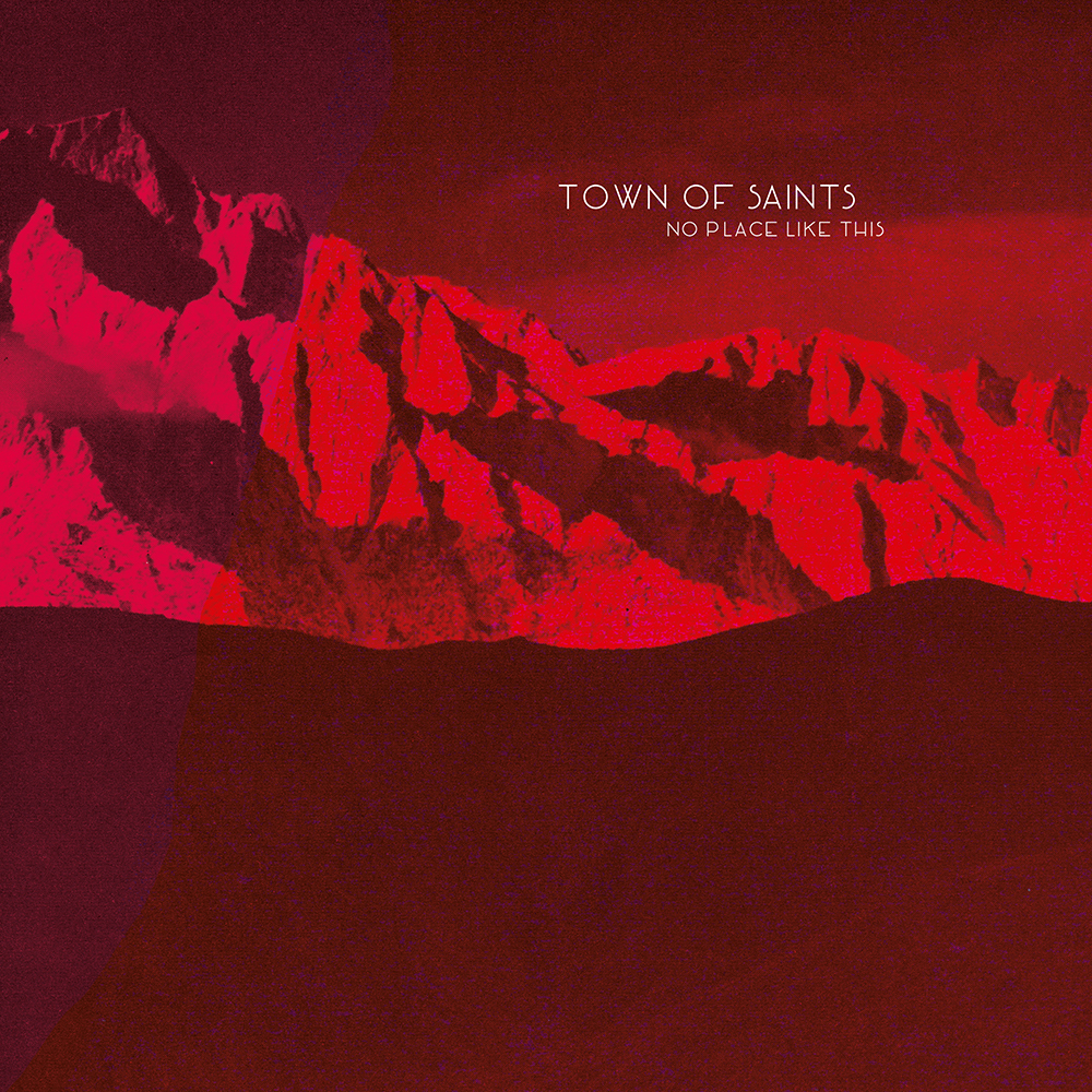 Town of Saints - No Place Like This Digicover SMALL